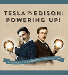 Tesla vs Edison Powering Up